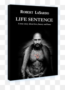 Free download Robert LaSardo Life Sentence: A True Story About Love